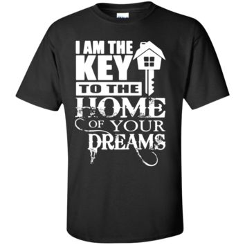 Funny Realtor Shirt I Am The Key To The Home Of Your Dream
