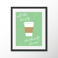 Printable Wall Art - Starbucks Lovers - Taylor Swift Lyric - Funny Poster - Coffee Art Print - Digital Art - Home Decor -Graphic Design