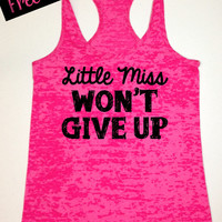 Workout Fitness Tank...Little Miss Won't Give Up...Burnout Racerback Tank Top...Little Miss Workout Collection.