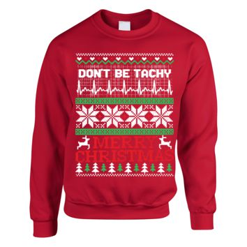 Don't Be Tachy-Ugly Sweater Nurse