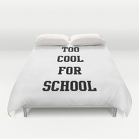too cool for school Duvet Cover by Deadly Designer