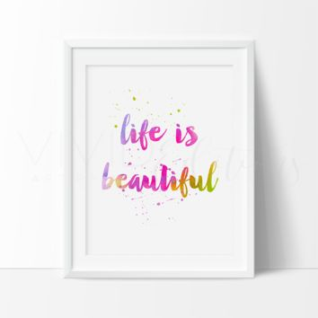 Life is Beautiful Inspirational Quote