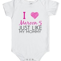 I Love Maroon 5 Just Like My Mommy-Unisex White Baby Onesuit 00