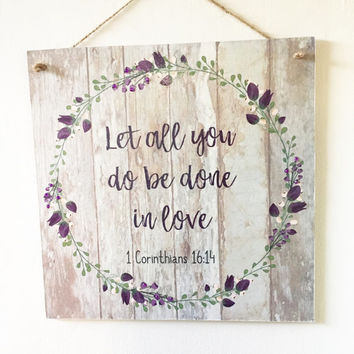 Bible Verse Sign, Wooden Bible Verse Plaque, 1 Corinthians 16:14, Christian Wall Art, Scripture Plaque, Do Everything in Love Sign