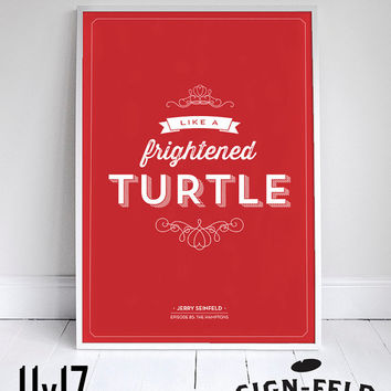 Like a Frightened Turtle Poster - Seinfeld Quote Print - Vintage Retro Typography - Bathroom - 11 x 17 // 18 x 24 // 24 x 36