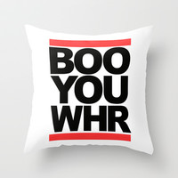 BOO YOU WHR Throw Pillow by RexLambo