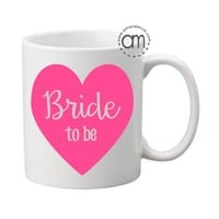 Wedding Gift, Gifts for Bride, Bride to Be Mug, Bridal Shower Gift