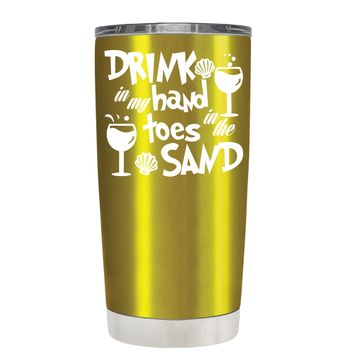 Drink in my Hand Toes in the Sand on Translucent Gold 20 oz Tumbler Cup