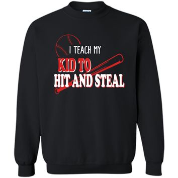 I Teach My Kid To Hit And Steal Funny Baseball Shirt For Mom Printed Crewneck Pullover Sweatshirt 8 oz