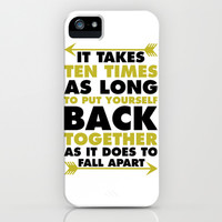 It Takes Ten Times As Long to Put Yourself Back Together As It Does to Fall Apart iPhone & iPod Case by LookHUMAN