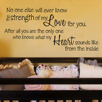 No one else will ever know the strength love quote vinyl wall decal