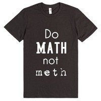 Do Math Not Meth-Unisex Smoke T-Shirt