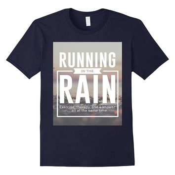 Running Rain Exercise Therapy Shower Run T-shirt