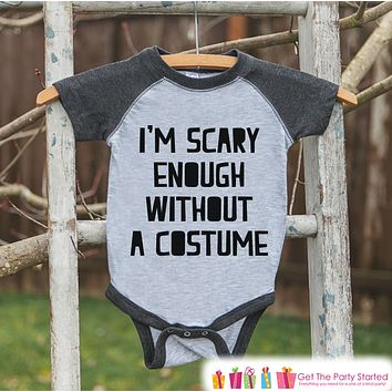Kids Halloween Shirt - Funny Halloween Shirt - Scary Without a Costuem - Grey Raglan Tshirt or Onepiece - Baby's 1st Halloween Costume