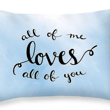 All of Me Loves All of You Love Pillow Gift for Boyfriend Pillow - Blue Pillow Love Quotes Pillow Gift for Groom Wedding Gift for Newlyweds