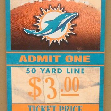 "MIAMI DOLPHINS GAME TICKET ADMIT ONE GO FINS WOOD SIGN 6""X12'' NEW WINCRAFT"