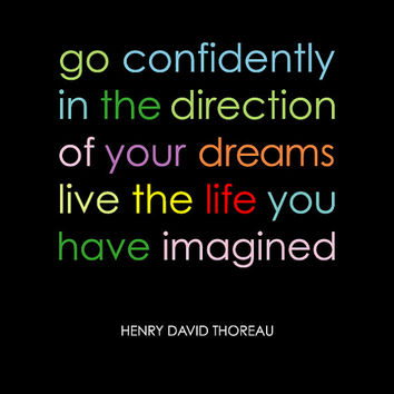Graduation Gift - Go Confidently In The Direction of  Your Dreams - Live the Life you have Imagined - Henry David Thoreau -  8x10 Print