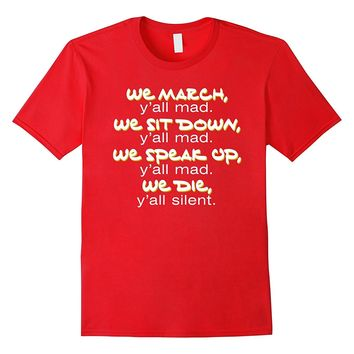 We March Y'all Mad BLM Protest T-Shirt
