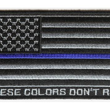 Thin Blue Line American Flag These Colors Don't Run Patch