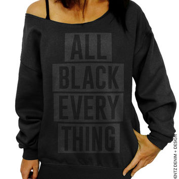 All Black Everything Sweatshirt - Black with Black Slouchy Oversized Sweatshirt