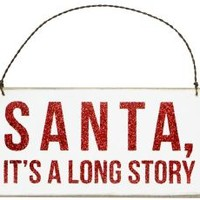 Santa, It's A Long Story Plaque Hanging Door Sign 6