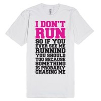 I Don't Run-Unisex White T-Shirt