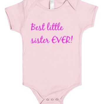 Best Little Sister Ever!-Unisex Light Pink Baby Onesuit 00