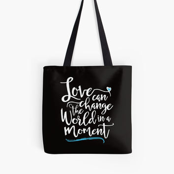 'Love Can Change the World in a Moment ' Tote Bag by sheeranstyle