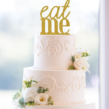 Glitter Eat Me Wedding Cake Topper – Fun Custom Cake Topper -- Available in 6 glitter options.