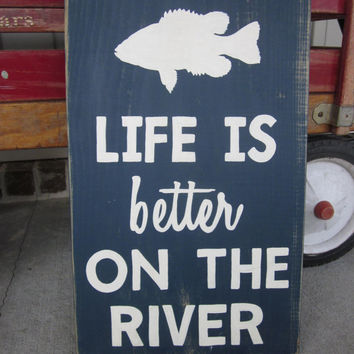 Life is better on the River - Hand Painted Wood Sign art, wall decor, Fish, Rustic - Home Decor, Wall Art, Wood Art, Distressed, Coastal