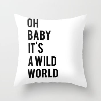 Oh baby its a wild world poster ALL SIZES MODERN wall art, Black White Print Throw Pillow by NikolaJovanovic