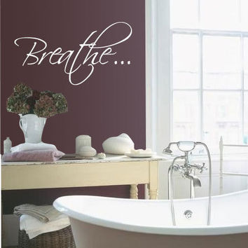 Bath tub Breath Bathroom Relax Vinyl Wall Quote Decal by 7decals