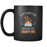 Camping Life is better around the campfire 11oz Black Mug