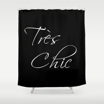 Shower Curtain - Tres Chic - Typography - Black and White - Housewarming Gift - Paris Decor - Bathroom Shower Curtain - French Decor