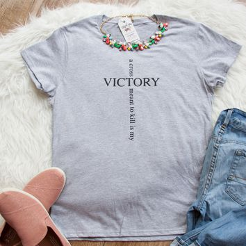A Cross Meant to Kill is My Victory Short Sleeve Shirt