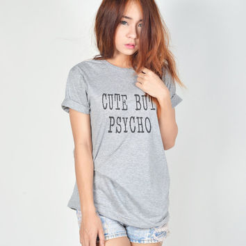 Cute But Psycho Funny Tshirt Hipster Grunge Blogger Tumblr T-shirts Trendy Womens Clothing Women TShirt