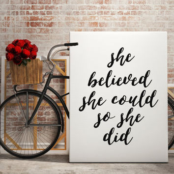 Art Digital Print Poster She Believed She Could so She Did Typography Motivation Inspiration Home Decor Giclee Screenprint Letterpress Print