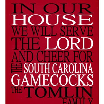 In Our House We Will Serve The Lord And Cheer for The South Carolina Gamecocks Personalized Christian Print - sports art - multiple sizes