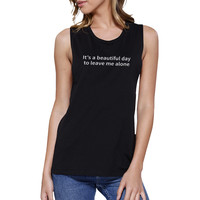 Its Better Day To Leave Me Alone Black Muscle Tank Top Graphic Tee