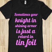 Sometimes your knight in shining armor