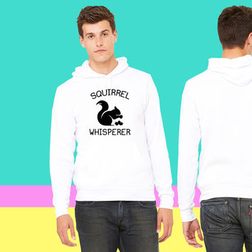 Squirrel Whisperer sweatshirt hoodiee