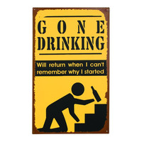 GONE DRINKING SIGN
