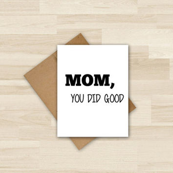 Mother's Day Card - Mom, You Did Good typography Card, Birthday Card for Mom, Modern Bold Black and White Card