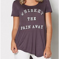 Whiskey the Pain Away Shirt - Spencer's