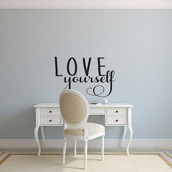 Love yourself.. Inspirational Decal / Quote Decal / Love Wall Decal / Music Wall Decal / Lyrics Wall Decal / Vinyl Wall Decal / Sticker Art