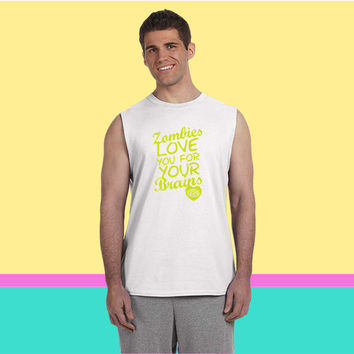 Zombies Love You For Your Brains Sleeveless T-shirt