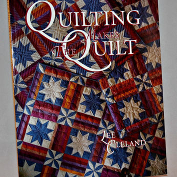 Quilting Makes The Quilt Paperback Book by Lee Cleland (c.1994) Quilts, Quilting Projects, Gift Ideas, Quilting Patterns and Blocks