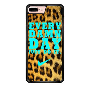 Every Damn Day Just Do It Nike Leopard iPhone 7 Plus Case