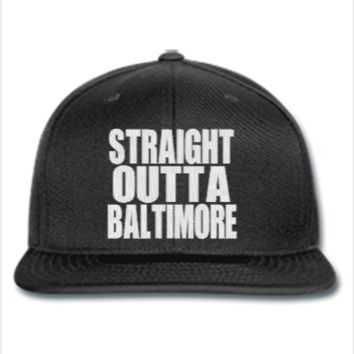 STRAIGHT OUTTA BALTIMORE  - Snapback Hat