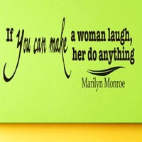 Wall Vinyl Decal Quote Sticker Home Decor Art Mural If you can make a woman laugh Marilyn Monroe Z44